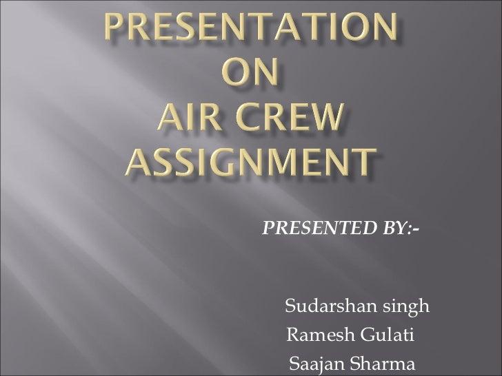 PRESENTED BY:-  Sudarshan singh Ramesh Gulati Saajan Sharma Vaibhav Luthra