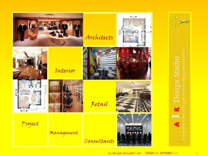 TUESDAY,1st SEPTEMBER 2009.<br />airdesignstudio@gmail.com<br />1<br />AI RDesign Studio<br />Architect Interior Retail De...