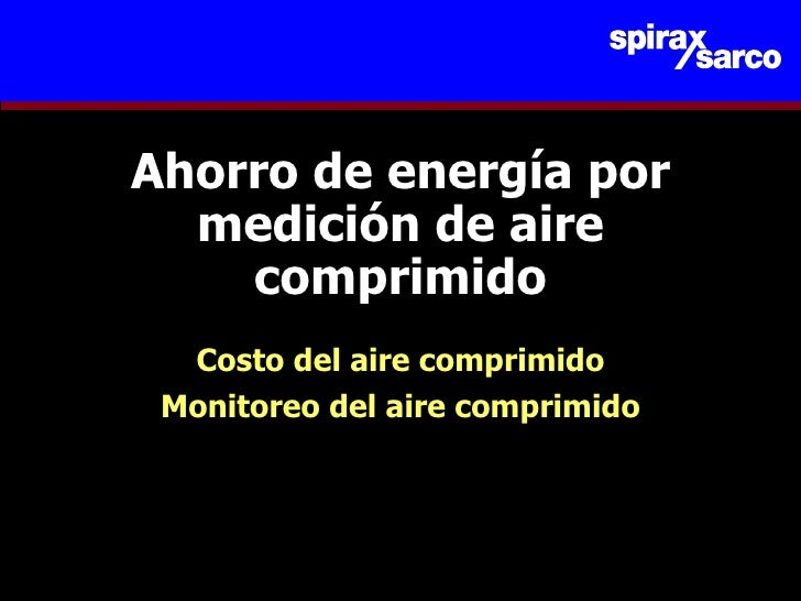 Ahorro de energía por medición de aire comprimido Costo del aire comprimido Monitoreo del aire comprimido