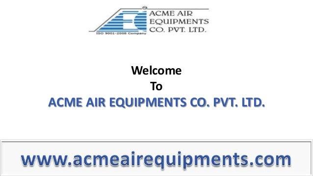 WelcomeToACME AIR EQUIPMENTS CO. PVT. LTD.