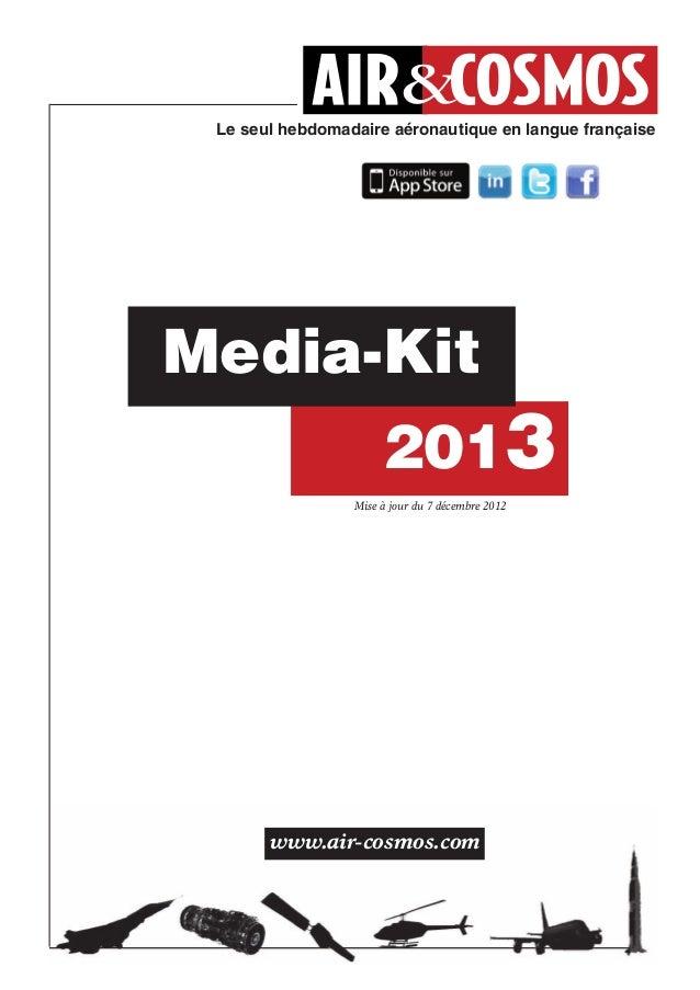 Le seul hebdomadaire aéronautique en langue françaiseMedia-Kit                      2013                 Mise à jour du 7 ...
