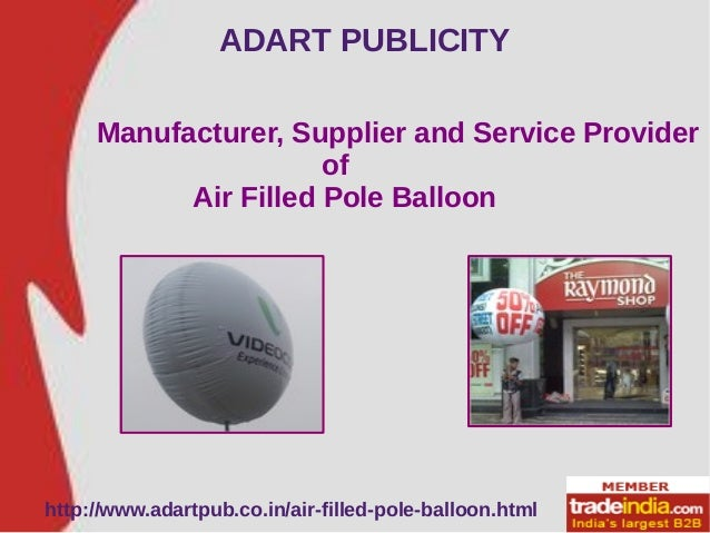 ADART PUBLICITY http://www.adartpub.co.in/air-filled-pole-balloon.html Manufacturer, Supplier and Service Provider of Air ...