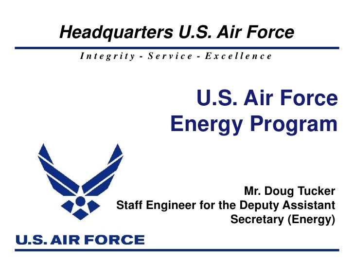 Headquarters U.S. Air Force  Integrity - Service - Excellence                   U.S. Air Force                 Energy Prog...