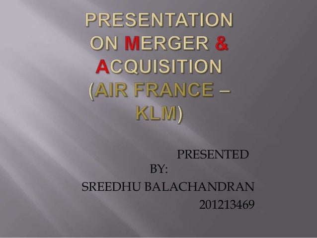 an assessment of the merger between klm and air france Sources tell et now that jet airways is in advanced talks with klm-air france for a strategic cooperation that could function as a virtual merger of the two airlines the talks are said to be at an advanced stage between jet airways and klm.