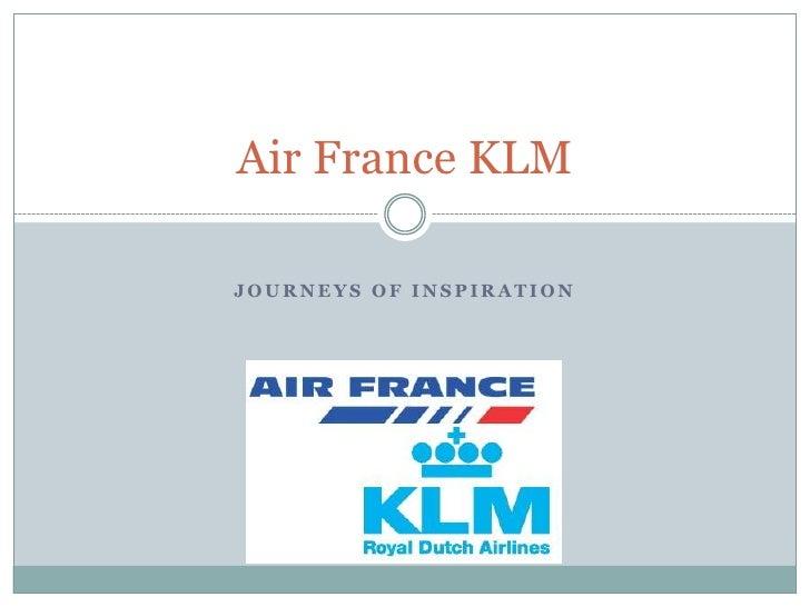 Journeys of inspiration<br />Air France KLM<br />