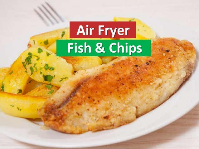 Air fryer fish chips for Air fryer fish