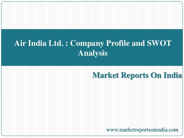 swot analysis of air india Air india swot analysis is covered on this page along with usp & competition it also includes air india's segmentation, targeting & positioning (stp) along with tagline & slogan.