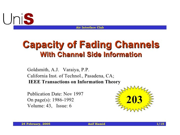 Capacity of Fading Channels  With Channel Side Information Goldsmith, A.J.   Varaiya, P.P.    California Inst. of Technol....