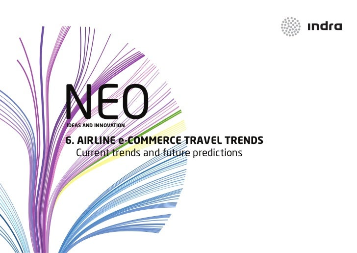 NEOIDEAS AND INNOVATION6. AIRLINE e-COMMERCE TRAVEL TRENDS   Current trends and future predictions