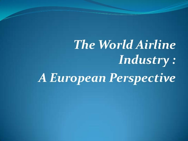 The World Airline            Industry :A European Perspective