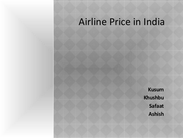Airline Price in India  Kusum Khushbu Safaat Ashish