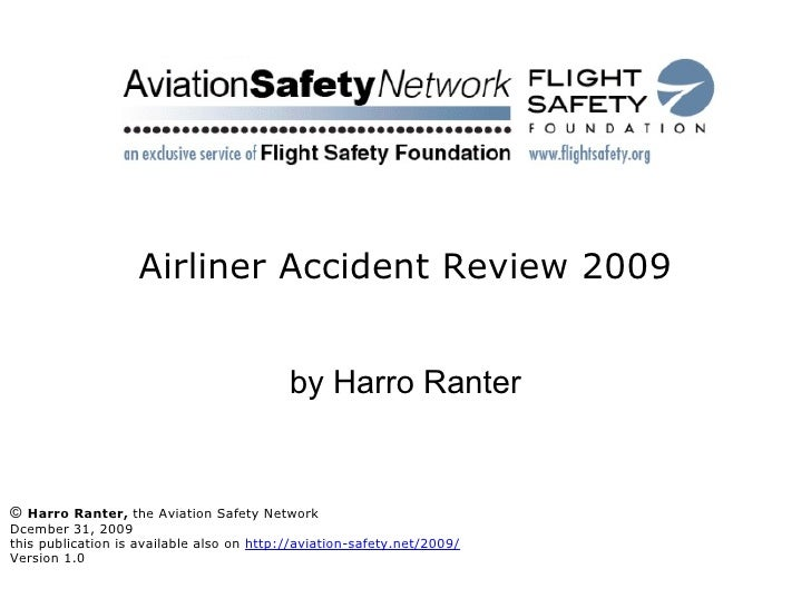 Airliner Accident Review 2009 by Harro Ranter ©   Harro Ranter,  the Aviation Safety Network Dcember 31, 2009 this publica...