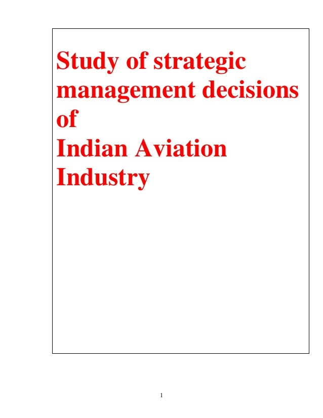 Study of strategicmanagement decisionsofIndian AviationIndustry        1