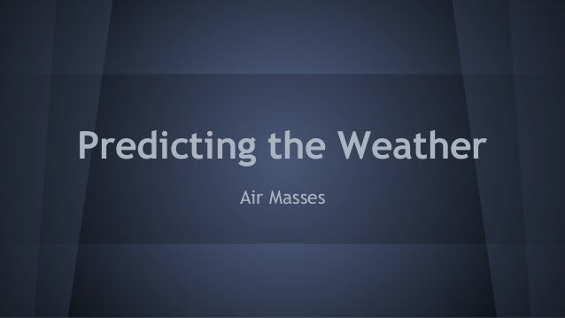 Predicting the Weather Air Masses