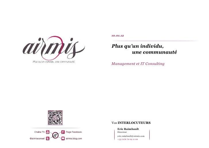10.01.12Plus qu'un individu,        une communautéManagement et IT ConsultingVos INTERLOCUTEURS   Eric Raimbault   Directe...