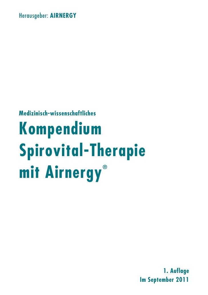 Herausgeber: AIRNERGYMedizinisch-wissenschaftlichesKompendiumSpirovital-Therapiemit Airnergy                              ...