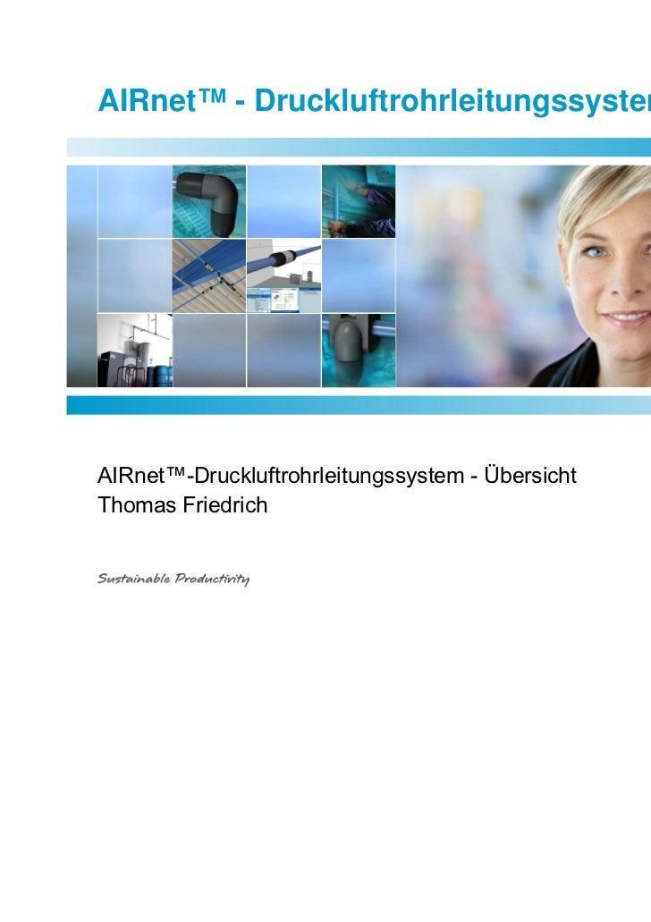 AIRnet™ - DruckluftrohrleitungssystemAIRnet™-Druckluftrohrleitungssystem - ÜbersichtThomas Friedrich