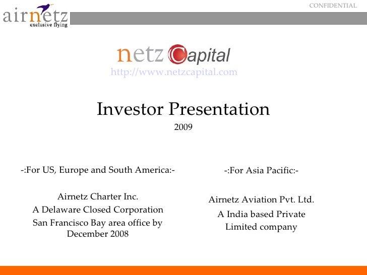 CONFIDENTIAL                          http://www.netzcapital.com                    Investor Presentation                 ...