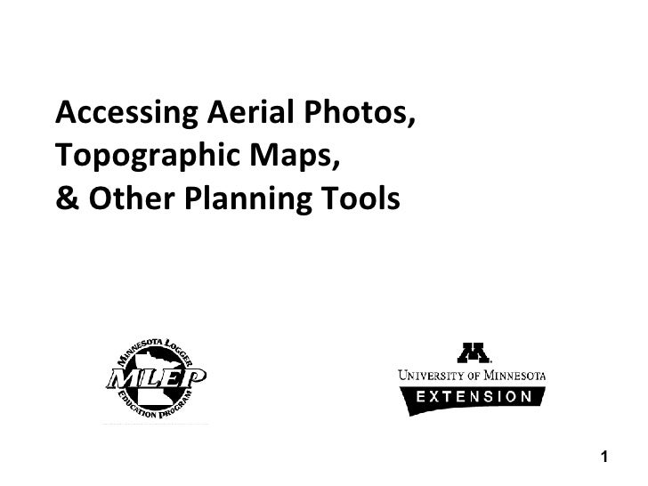 Accessing Aerial Photos, Topographic Maps,  & Other Planning Tools