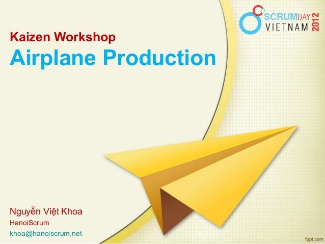 ScrumDay Vietnam 2012 - Kaizen workshop: Airplane production - Khoa