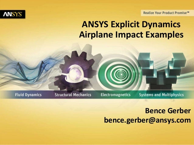 © 2012 ANSYS, Inc. All rights reservedMay 15, 2014 /xx ANSYS Explicit Dynamics Airplane Impact Examples Bence Gerber bence...