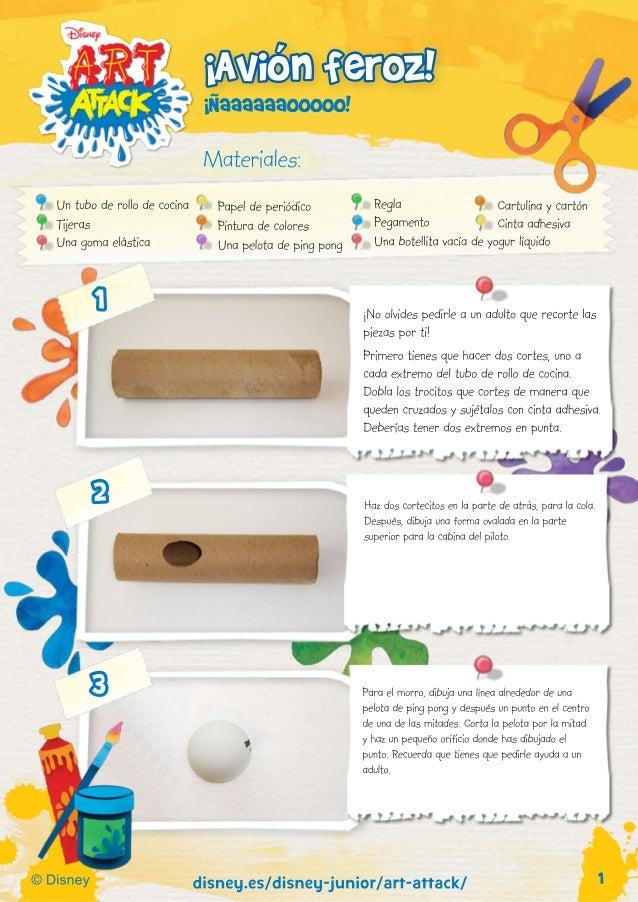 Materiales: 1©Disney disney.es/disney-junior/art-attack/ ¡Noolvidespedirleaunadultoquerecortelas piezasporti! Primerotiene...