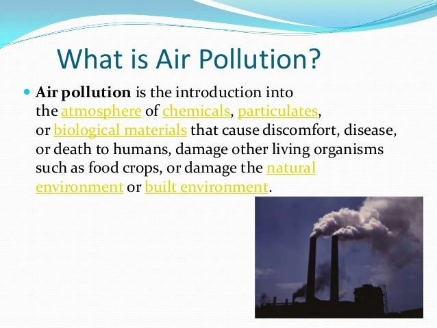 harm the environment of air pollution Damage caused to the respiratory system by pollution is the environmental pollution the environment smog contains mostly bases of indoor air pollution.