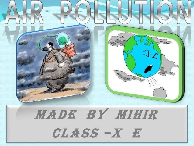 MADE BY MIHIR CLASS –X E