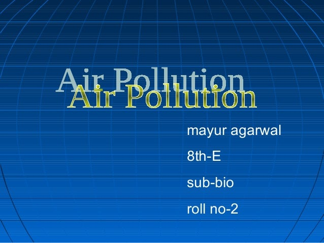 mayur agarwal 8th-E sub-bio roll no-2