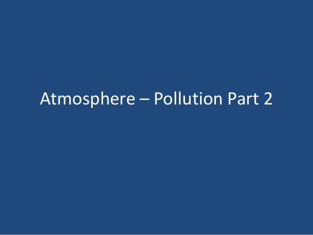 Atmosphere – Pollution Part 2