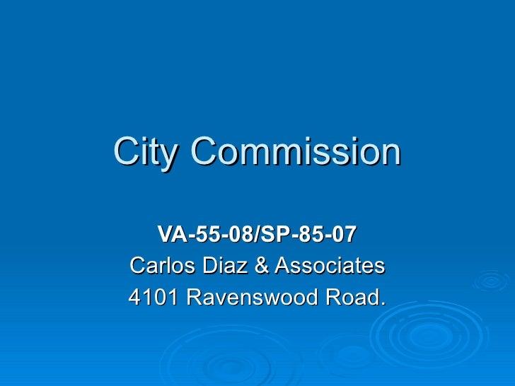 City Commission VA-55-08/SP-85-07 Carlos Diaz & Associates 4101 Ravenswood Road.