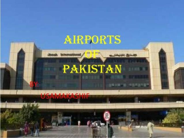 AIRPORTS OF PAKISTAN BY: USAMAKASHIF