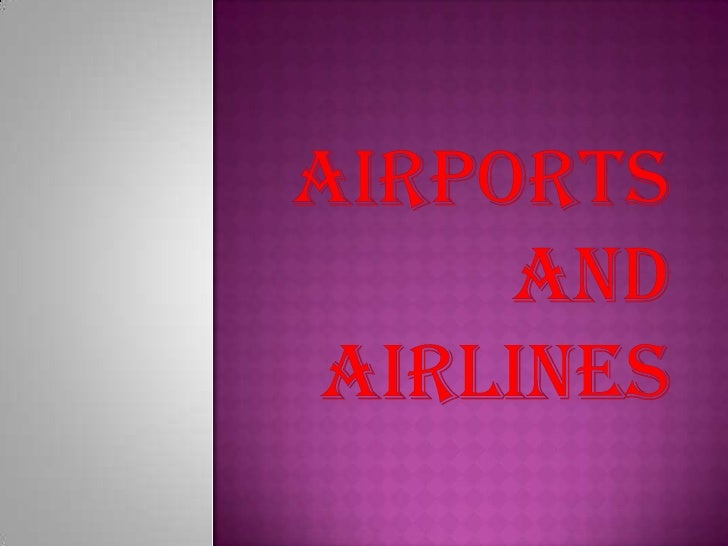 Airports and airlines report