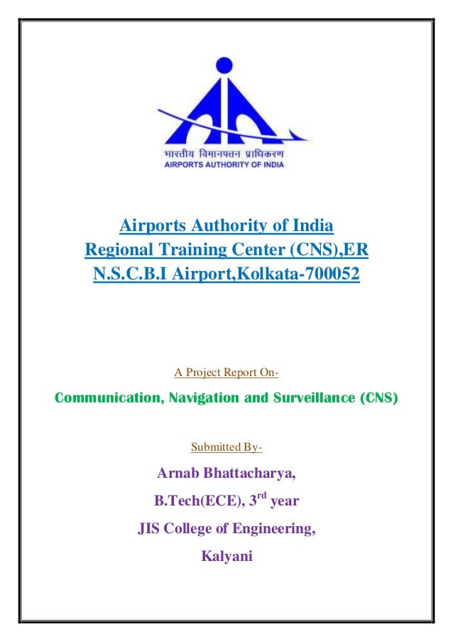 Airports Authority of India Regional Training Center (CNS),ER N.S.C.B.I Airport,Kolkata-700052 A Project Report On- Commun...