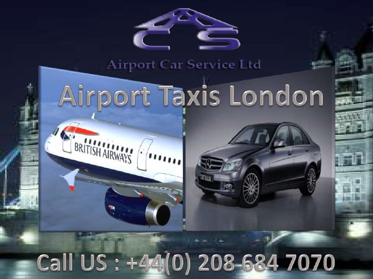 Airport Taxis London<br />Call US : +44(0) 208 684 7070<br />