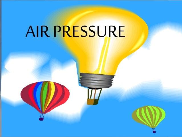 air pressure ppt. Black Bedroom Furniture Sets. Home Design Ideas