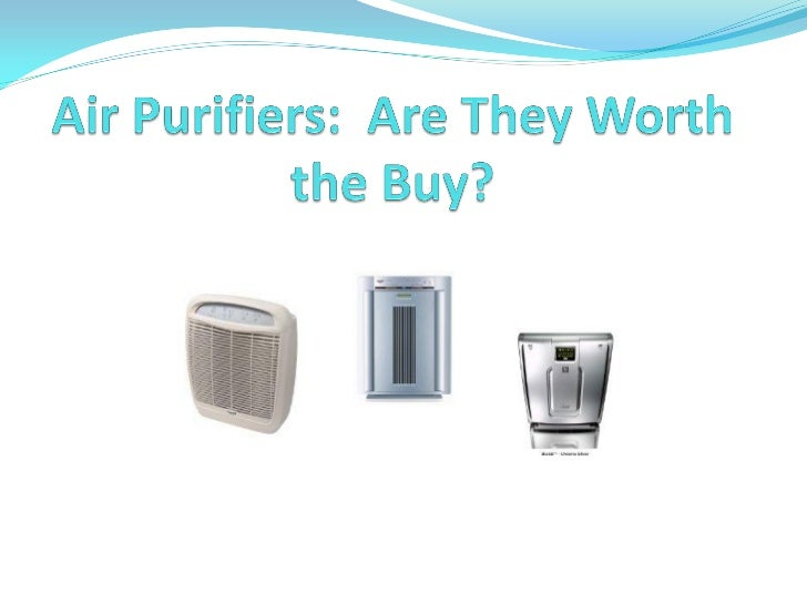 Air Purifiers Are They Worth the Buy?Do you own an air purifier, if not, there is a good chance   that you would be intere...
