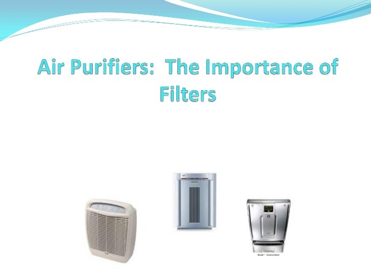 Air Purifiers: The Importance of FiltersAre you looking to purchase a new air purifier for your  home? If so, have you pur...