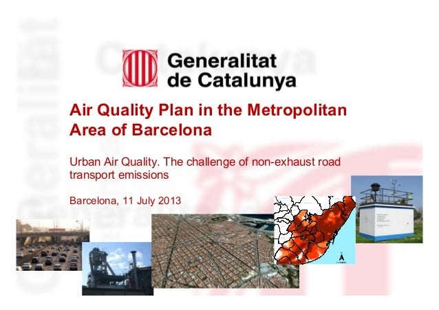 Air Quality Plan in the Metropolitan Area of Barcelona Urban Air Quality. The challenge of non-exhaust road transport emis...