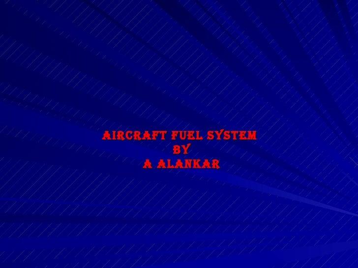 Aircraft fuel system