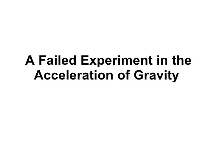 A Failed Experiment in the Acceleration of Gravity