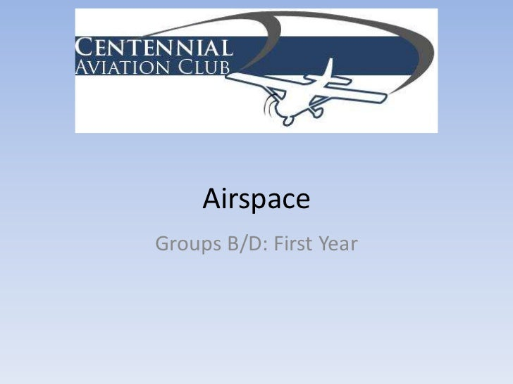 Airspace<br />Groups B/D: First Year<br />