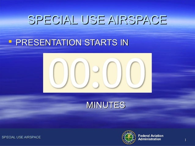 11SPECIAL USE AIRSPACESPECIAL USE AIRSPACE Federal AviationAdministration 11SPECIAL USE AIRSPACESPECIAL USE AIRSPACE PRES...