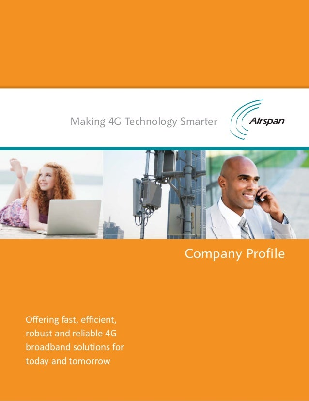 Making 4G Technology Smarter                              Company ProfileOffering fast, efficient,robust and reliable 4Gbroadb...