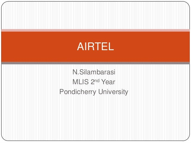 N.Silambarasi MLIS 2nd Year Pondicherry University AIRTEL