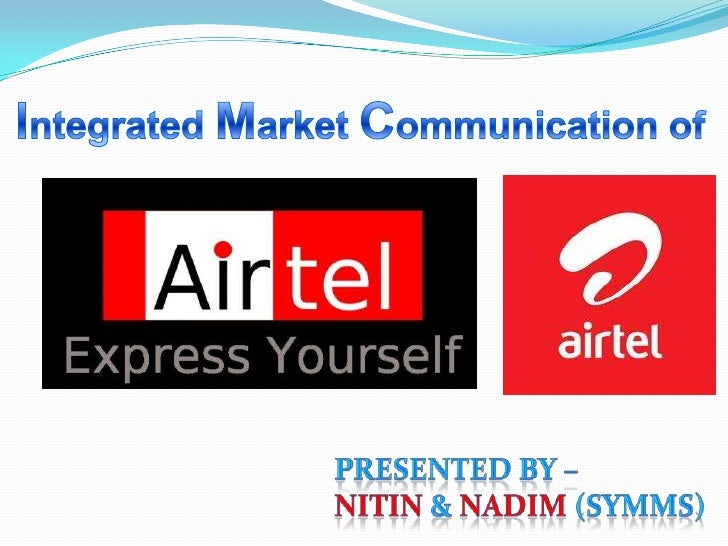 Integrated Market Communication of<br />Presented By –<br />Nitin & Nadim (SYMMS)<br />