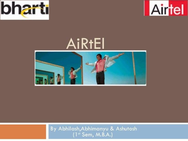 AiRtEl   By Abhilash,Abhimanyu & Ashutosh (1 st  Sem, M.B.A.)