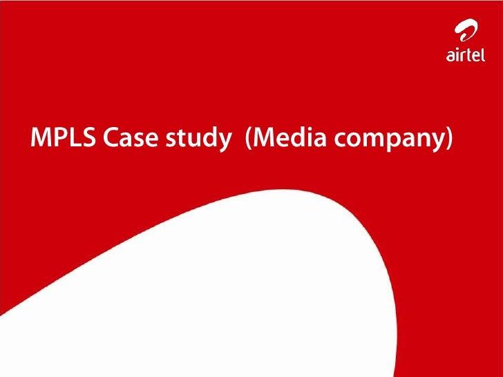 MPLS Case study  (Media company)<br />