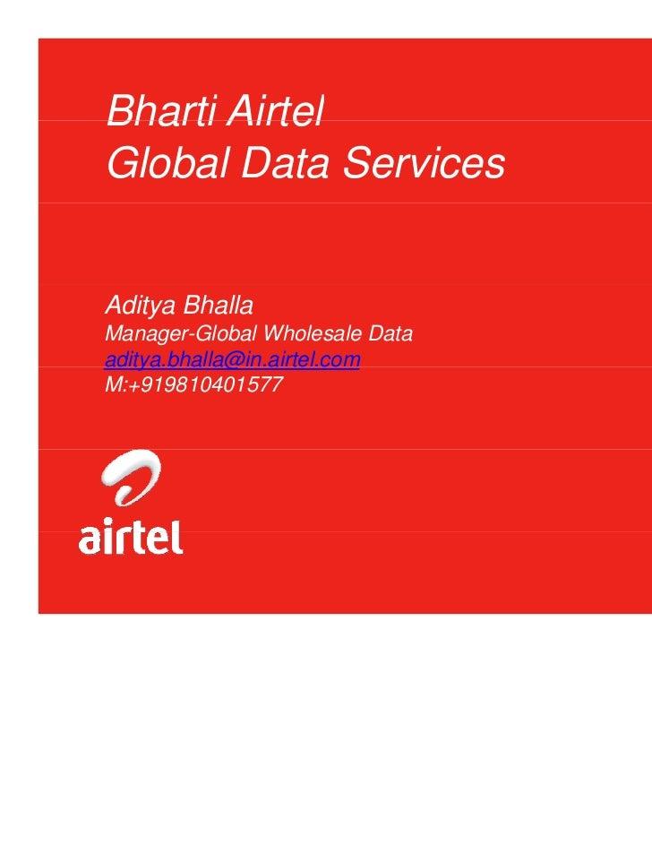 Bharti AirtelGlobal Data ServicesAditya BhallaManager-Global Wholesale Dataaditya.bhalla@in.airtel.com    y        @M:+919...