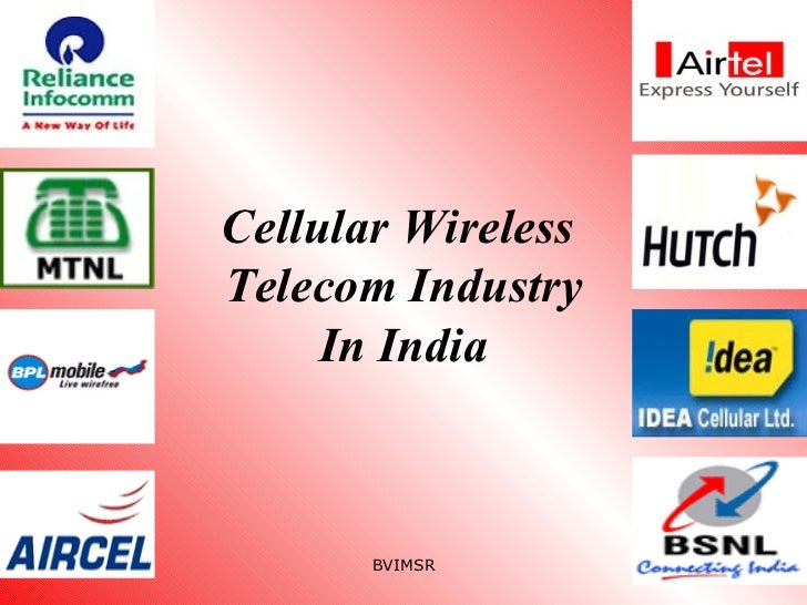 Cellular Wireless  Telecom Industry In India